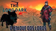 THE LONG DARK   O ATAQUE DOS LOBOS