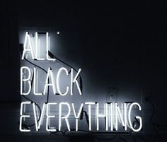 All Black Everything Quote in Lights | Light Up Neon Sign | Quote | Words | Typography Art