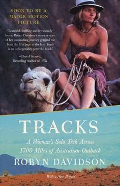 Before Cheryl Strayed hiked part of the Pacific Crest Trail in California, Robyn Davidson hiked some of the most impossible desert in the world in Australia - at the dawn of second wave feminism, with a small army of camels. Like Strayed, the trip helped Davidson deal with the loss of her mother and family. A must read book, and the 2013 movie adaptation is amazing.