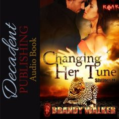 It'll take more than a sexy grin to claim his mate ~ CHANGING HER TUNE #audiobook @Brandy_W @DecadentPub #NewAdult