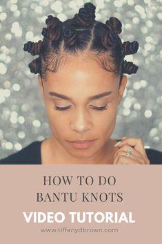 Natural Hair: How To Do Bantu Knots Video Tutorial Pelo Natural, Natural Hair Care, Natural Hair Styles, Bantu Knot Hairstyles, Bantu Knots Short Hair, Bantu Knot Styles, Bantu Knot Out, Kid Hairstyles, Curly Hair Tutorial