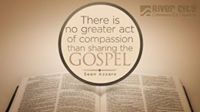 There is no greater act of compassion than sharing the Gospel! River City Community Church - A church for Real Life's photo.