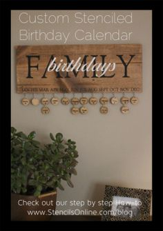 Easily make this- View our tutorial: http://www.stencilsonline.com/blog/how/custom-stenciled-birthday-calendar