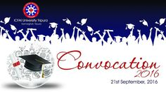 The ICFAI University, Tripura Convocation is scheduled on Wednesday, the 21st Day of September 2016 at the Campus for conferring degrees to the students passed out during 2015-16 academic session. Shri Tathagata Roy, His Excellency the Governor of Tripura and Visitor of the University, has kindly consented to preside over the Convocation, to begin from 11.00 A.M.