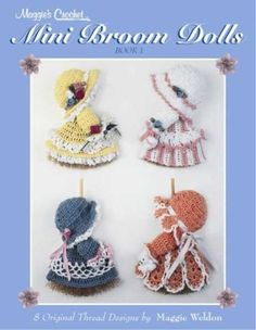 "Delight your family and friends with this adorable collection of ""Mini Broom Dolls"". Worked with cotton thread, these irresistible dolls are ideal for perking up the refrigerator door, wall decor or tree ornaments (Christmas or Easter!). Dresses are fitted over a 6"" flat dried Pine broom - size includes 3"" handle."
