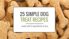 Looking for some simple dog treat recipes? Here's 25 homemade dog treat recipes, all made with 5 ingredients or less. From grain free to frozen options
