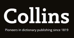 The official online dictionary from Collins with over 1 million entries. View word definitions, translations and examples. Check spelling, grammar and pronunciation.
