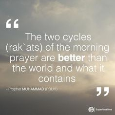 Fajr: better than the world and what it contains.