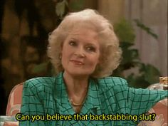 golden girls quotes | golden girls quotes tumblr - Google Search | ...and Giggles...