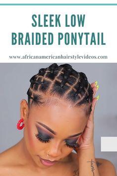 Braided Hairstyles Updo, African Braids Hairstyles, Braided Ponytail, Elegant Hairstyles, Woman Hairstyles, Protective Hairstyles, Hairdos, Cornrow Braid Styles, Ponytail Styles