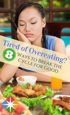 Are you tired of overeating? We can help--knowing these 8 ways to break the cycle can help you stop overeating for good. Learn how to eat better for your health and live a fuller life without overindulging on unhealthy foods.