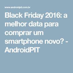 Black Friday 2016: a melhor data para comprar um smartphone novo? - AndroidPIT