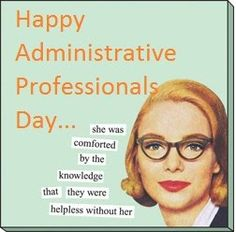 Happy Admin Professionals Day!
