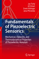 Fundamentals of Piezoelectric Sensorics : Mechanical, Dielectric, and Thermodynamical Properties of Piezoelectric Materials. UConn access.