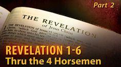 Revelation 1-6 — Thru the 4 Horsemen (Part 2)