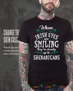 dea9fa3bc When Irish eyes are smiling they're usually up to shenanigans shirt Lots Of  People