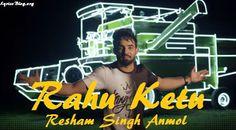 Rahu Ketu Lyrics - Resham Singh Anmol
