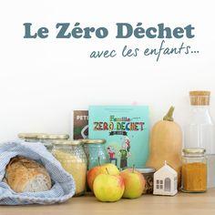 zero dechet avec enfants Zero Waste, Diy, Conscience, Agriculture, Mobiles, Eco Friendly, Creations, Parenting, Couture