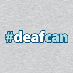 Deaf Can Hashtag T-Shirt