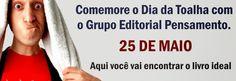 Saleta de Leitura: Comemore o Dia da Toalha - Livros com 30% de desconto - Grupo Editorial Pensamento