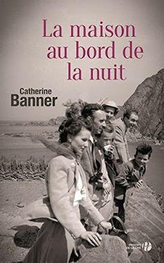 L'evasion et les mots ... et les lettres s'envolent...: La maison au bord de la nuit - Catherine Banner