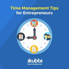 Smart Time Management Tips for Entrepreneurs - Skubbs Time Management Tips, Digital Marketing Strategy, Platter, Helpful Hints, Entrepreneur, Website, Reading, Business, Useful Tips