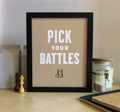 """Pick Your Battles"" Print"