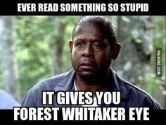 "Yes. And I actually have thought, before this meme, ""you make me look like Forest Whitaker."" Independent publishers, I'm giving you the eye"