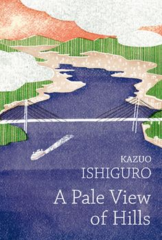 Masako Kubo cover for Kazuo Ishiguro's A Pale View of Hills, which, no matter what anyone says, is still his best.