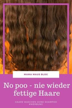 Techniques every girl Werbung - Nie wieder fettige Haare? No poo sei dank No poop - never greasy hair again, washing hair without shampoo, experience, instructions, tricks and tricks