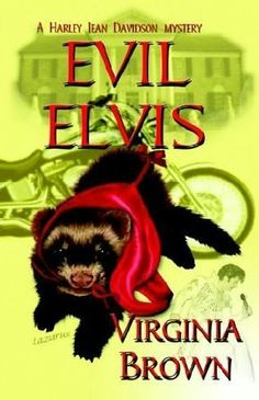 Evil Elvis (2006) (The second book in the Harley Jean Davidson Mystery series) A novel by Virginia Brown
