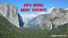 6 Books About Yosemite for Kids