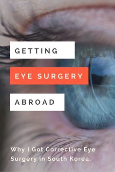 Have you ever thought about getting corrective eye surgery abroad? Here is Claire's story about why and how she got corrective eye surgery in South Korea!