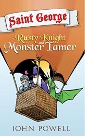 Saint George: Rusty Knight and Monster Tamer by John Powell - OnlineBookClub.org Book of the Day! @https://www.pinterest.com @OnlineBookClub