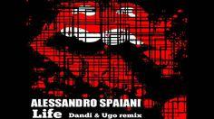 Alessandro Spaiani - Life (Dandi & Ugo Remix)