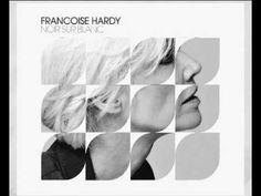 Françoise Hardy —  Noir sur blanc