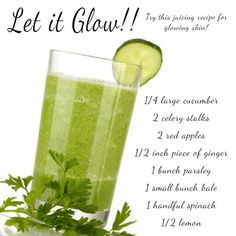 Juice recipe for glowing skin....Let it Glow!