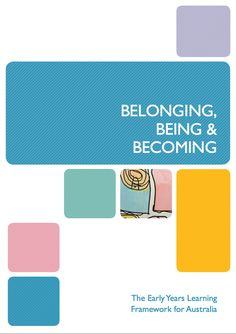 Educators' Guide to the EARLY YEARS LEARNING FRAMEWORK FOR AUSTRALIA - Belonging Being Becoming