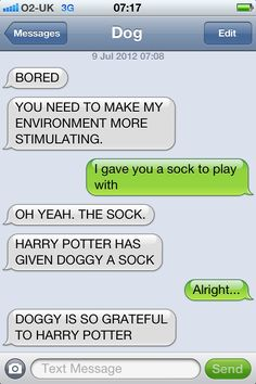 Harry Potter and dog texts? I think at the moment that's a great combination :) Harry Potter Texts, Harry Potter Love, Funny Dog Texts, Humor Texts, Hilarious Texts, Doug Funnie, Text Conversations, Funny Text Messages, Just For Laughs