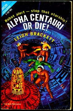 Alpha Centaui or Die! - Leigh Brackett.  It must be important because they've issued a Robot alert!