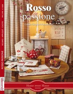 """Photo from album """"Celine Girgenti-Furykiewicz - Rouge, passionnement. Broderie-Applique-Couture (Home sweet home) - on Yandex. Christmas Patchwork, Christmas Applique, Cross Stitch Kitchen, Cross Stitch Books, Applique Patterns, Cross Stitch Patterns, Celine, Edition De Saxe, Patchwork Tutorial"""