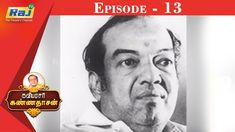 கவியரசர் கண்ணதாசன் | Episode - 13 | Dt - 16.03.2020 | RajTv Indian Language, Channel, Music, Youtube, People, Fictional Characters, Musica, Musik, Muziek