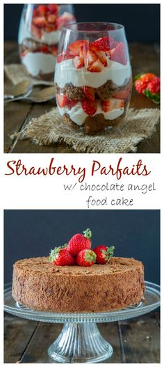 Strawberry Parfaits with Chocolate Angel Food Cake – Light and airy chocolate angel food cake, fresh homemade whipped cream and juicy strawberries make for an easy but show stopping dessert.: http://dinnersdishesanddesserts.com/strawberry-parfaits/