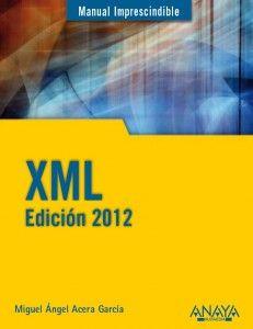 """El libro """"Manual Imprescindible de XML – Edición 2012″, para aprender XML, un metalenguaje que permite almacenar información de una manera estructurada y sencilla, facilitando su intercambio, lo que implica ahorrar mucho problemas y muchas horas de trabajo extra, lo cual se convierte en un ahorro económico."""