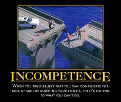 Incompetence Demotivational Poster