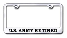 This U S Army Retired License Plate Frame is made in the USA. Put this American made quality frame around your license plate to show pride on your vehicle. This MIRRORED STAINLESS STEEL license plate frame is custom-made.  http://www.prideonmyride.com/U-S-Army-Retired-License-Plate-Frame_p_539.html#