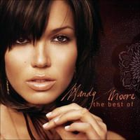 The Best of Mandy Moore by Mandy Moore