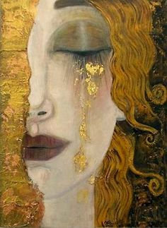 """There is sacredness in tears. They are not the mark of weakness, but of power. They speak more eloquently than ten thousand tongues. They are messengers of overwhelming grief and unspeakable love."" ~ Washington Irving Larme d'Or (Tears of Gold), Anne Marie Zilberman mistakenly attributed often as ""Golden Tears"" by Gustav Klimt"