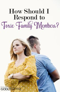Unsure of how to respond to toxic friends and family members? Find the Christian response here.