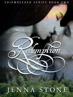 Redemption (Book Two of the Shipwrecked Series) by Jenna Stone, http://www.amazon.com/dp/B00B2PPA2K/ref=cm_sw_r_pi_dp_Y8TOrb0G5E61G